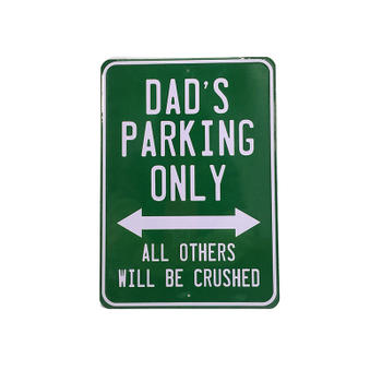All Others Will Be Crushed Dad's Parking Only Sign